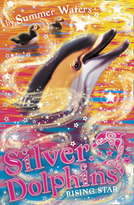 Silver Dolphins: Rising Star by Summer Waters