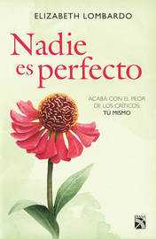 Nadie Es Perfecto by Elizabeth Lombardo