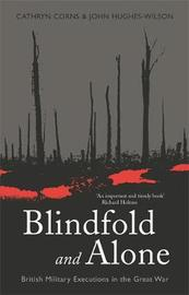 Blindfold and Alone by John Hughes-Wilson