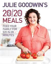 Julie Goodwin's 20/20 Meals by Julie Goodwin