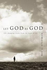 Let God Be God by Ray C Stedman