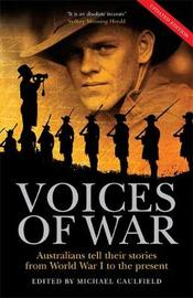 Voices of War: Australians Tell Their Stories - from World War I to the Present