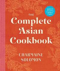 The Complete Asian Cookbook (New edition) by Charmaine Solomon