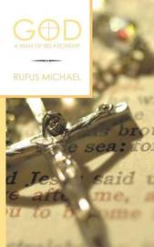God a Man of Relationship by Rufus Michael