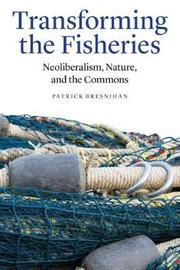 Transforming the Fisheries by Patrick Bresnihan