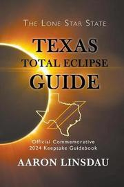 Texas Total Eclipse Guide by Aaron Linsdau
