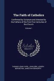 The Faith of Catholics by Thomas John Capel