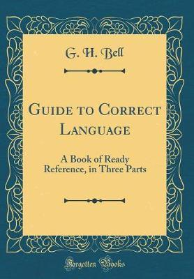 Guide to Correct Language by G.H. Bell image