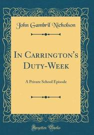In Carrington's Duty-Week by John Gambril Nicholson