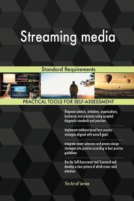 Streaming Media Standard Requirements by Gerardus Blokdyk image