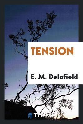 Tension by E.M. Delafield image