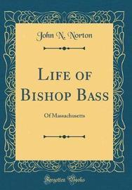 Life of Bishop Bass by John N.Norton image