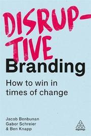 Disruptive Branding by Jacob Benbunan