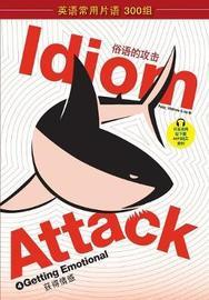Idiom Attack Vol. 4 - Getting Emotional (Sim. Chinese Edition) by Peter Nicholas Liptak