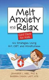 Melt Anxiety and Relax Card Deck for Kids by Jennifer Abel