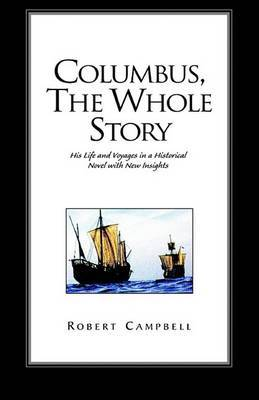 Columbus, the Whole Story by Robert Campbell image