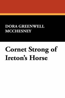 Cornet Strong of Ireton's Horse by Dora Greenwell McChesney