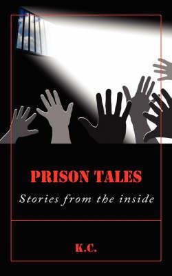 Prison Tales by K.C.