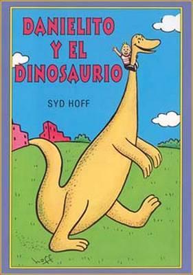 Danielito y el Dinosaurio by Syd Hoff