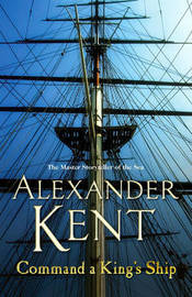 Command A King's Ship by Alexander Kent