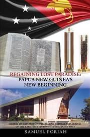 Regaining Lost Paradise by Samuel Poriah