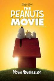Peanuts Movie Novelization by Charles M Schulz