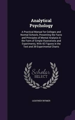 Analytical Psychology by Lightner Witmer