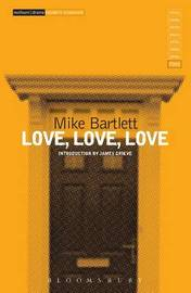 Love, Love, Love by Mike Bartlett