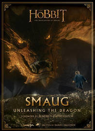 The Hobbit: The Desolation Of Smaug - Smaug: Unleashing the Dragon by Daniel Falconer