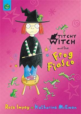 Titchy Witch And The Frog Fiasco by Rose Impey image