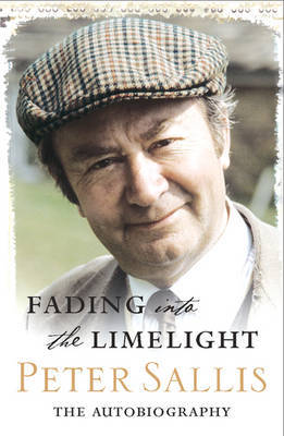 Fading into the Limelight by Peter Sallis