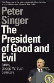 The President of Good and Evil by Peter Singer image