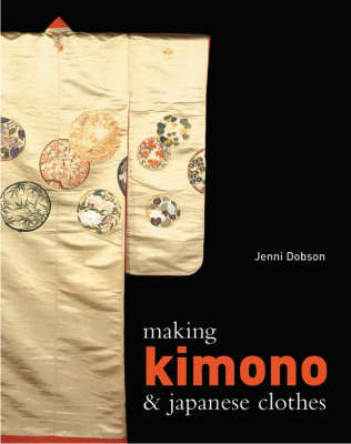 Making Kimono and Japanese Clothes by Jenni Dobson
