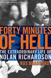 Forty Minutes of Hell: The Extraordinary Life of Nolan Richardson by Rus Bradburd image