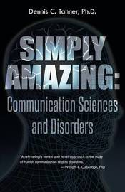 Simply Amazing by Dennis C Tanner, Ph.D.