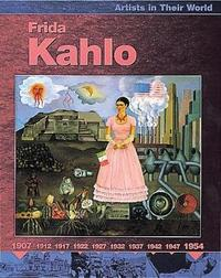 Artists in Their World: Frida Kahlo by Jill Laidlaw image