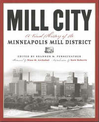 Mill City: A Visual History of the Minneapolis Mill District image