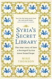 Syria's Secret Library by Mike Thomson