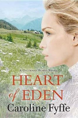 Heart of Eden by Caroline Fyffe