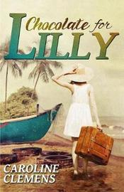 Chocolate for Lilly by Caroline Clemens image