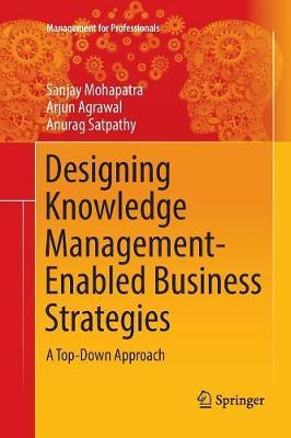 Designing Knowledge Management-Enabled Business Strategies by Sanjay Mohapatra image