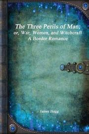The Three Perils of Man by James Hogg