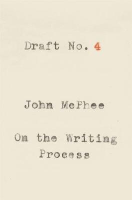 Draft No. 4 by John McPhee image