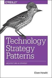 Technology Strategy Patterns by Eben Hewitt