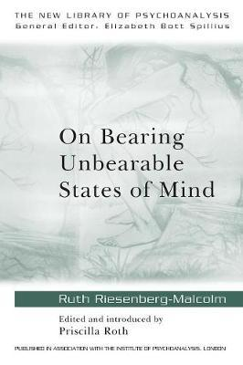 On Bearing Unbearable States of Mind by Ruth Riesenberg-Malcolm image