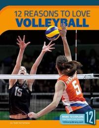12 Reasons to Love Volleyball by Todd Kortemeier