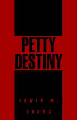 Petty Destiny by Edwin M. Adams image