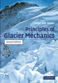 Principles of Glacier Mechanics by Roger Leb Hooke