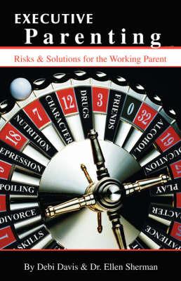 Executive Parenting by Debi Davis