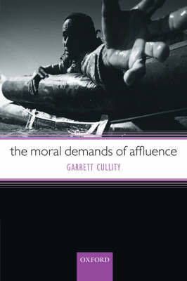 The Moral Demands of Affluence by Garrett Cullity